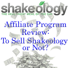 Shakeology Affiliate Review – To Sell Shakeology or Not?