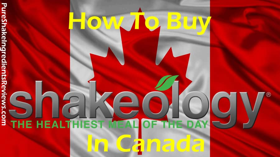 Where to Buy Shakeology in Canada (CHEAP SALE)