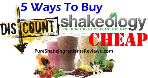 Buy Shakeology Cheap: 5 Discounts: