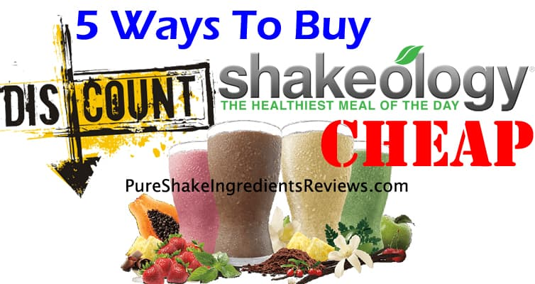 5 ways to buy Shakeology cheap. Find the best option for you here!