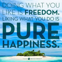 Beachbody Coach review - Doing what you like is freedom. Liking what you do is pure happiness.