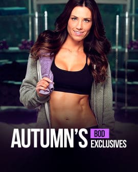Autumn's BOD Exclusive Workouts