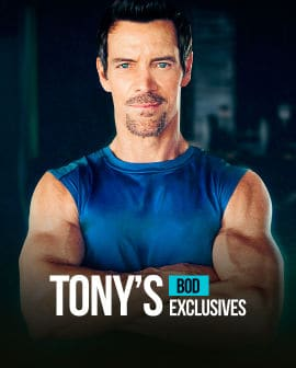 Tony's BOD Exclusive Workouts