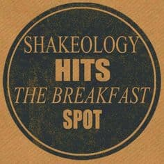 Drink Shakeology for breakfast.